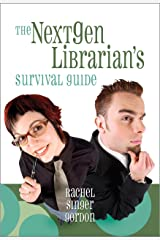The NextGen Librarian's Survival Guide Kindle Edition