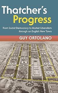 Thatcher's Progress: From Social Democracy to Market Liberalism through an English New Town (Modern British Histories)