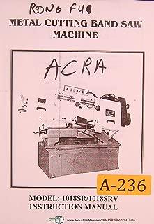 Acra Rong Fu, 1018SR & 1018SRV, Metal Band Saw, Operations & Parts List Manual