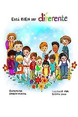 Está BIEN ser diferente : Un libro infantil ilustrado sobre la diversidad y la empatía Kindle Edition