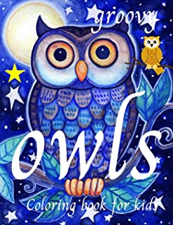 groovy owls coloring book for kids: Creative haven owls coloring book, kingdom owls featuring funny night cover, swear owl...