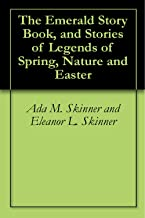 The Emerald Story Book, and Stories of Legends of Spring, Nature and Easter