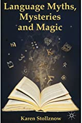 Language Myths, Mysteries and Magic Kindle Edition