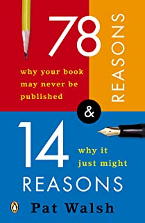 78 Reasons Why Your Book May Never Be Published and 14 Reasons Why It Just Might