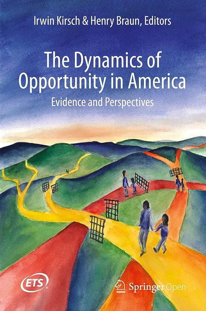 屋内痛みコンパイルThe Dynamics of Opportunity in America: Evidence and Perspectives (English Edition)