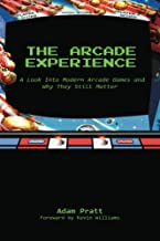 The Arcade Experience: A Look Into Modern Arcade Games and Why They Still Matter