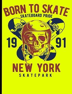Born To Skate Skateboard Pride 1991 New York Skatepark: Skateboard Exercise Book College Ruled For Flip Trick Freestyle Or Just Skating (Skateboarding)