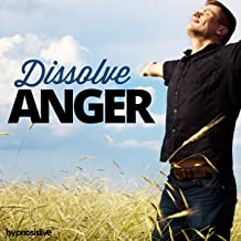 Dissolve Anger - Hypnosis
