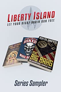 Liberty Island Media Series Sampler: Read The Big Bang by Roy M. Griffis, Biker by Mike Baron, Mad Jones, Heretic by Quin Hillyer
