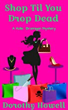 Shop Til You Drop Dead (A Hollis Brannigan Mystery)