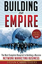 Building an Empire:The Most Complete Blueprint to Building a Massive Network Marketing..