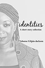 Identities: A Short Story Collection Kindle Edition