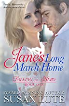 Jane's Long March Home: Falling For A Hero (Volume 1)