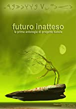 Futuro Inatteso (Progetto Babele Rivista Letteraria Vol. 7) (Italian Edition)