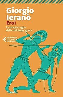 Eroi: Le grandi saghe della mitologia greca