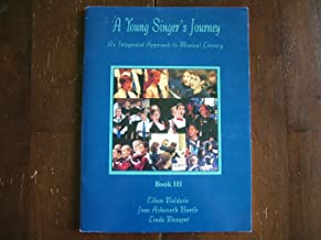 A Young Singer's Journey, An Integrated Approach to Musical Literacy Book III
