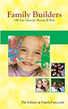 Family Builders: 156 Fun Ideas for Parents & Kids