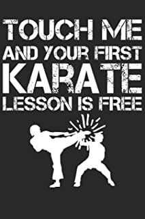Touch Me And Your First Karate Lesson Is Free: Karate Teacher Notebook for Training | Martial Arts | Karateka Gift | Planner for Karate Instructor Journal - 120 Pages Blank Lined