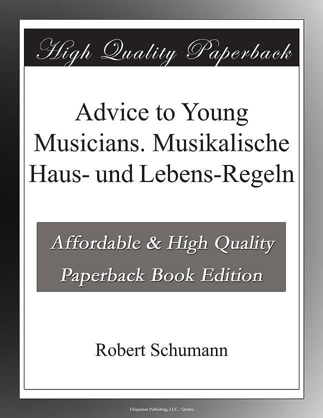 パッチ息を切らして暴力的なAdvice to Young Musicians. Musikalische Haus- und Lebens-Regeln