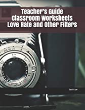 Teacher's Guide Classroom Worksheets Love Hate and Other Filters