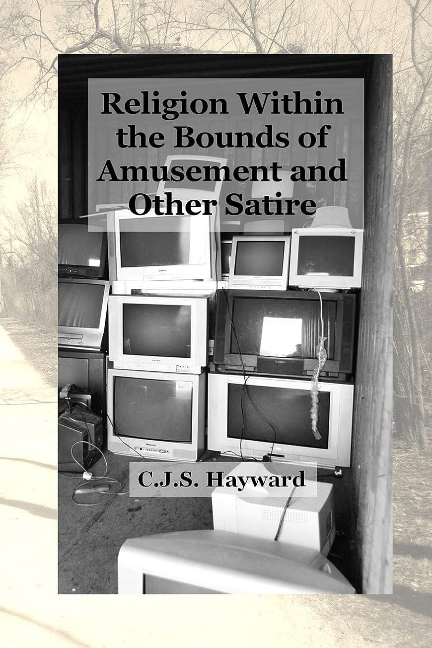 グローバルグローバルロープReligion Within the Bounds of Amusement: A Collection of Satire (Minor Works)