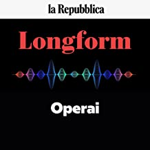 Operai: Longform