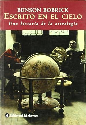 Escrito en el cielo/The Fated Sky: Una historia de la astrologia/Astrology in History