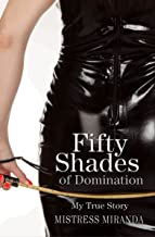 Fifty Shades of Domination: My True Story