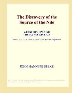 The Discovery of the Source of the Nile (Webster's Spanish Thesaurus Edition)