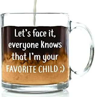 I'm Your Favorite Child Funny Glass Coffee Mug - Best Fathers Day Gifts For Dad - Bday Gift Idea For Mom From Son, Daughter, Kids - Novelty Present For Parents - Unique Cup For Men, Women, Him, Her