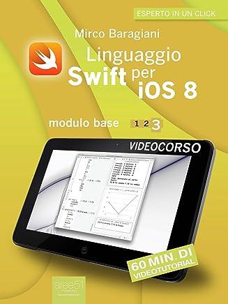 Linguaggio Swift per iOS 8. Videocorso: Modulo base – Lezione 3 (Esperto in un click)