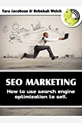 SEO Marketing: How To Use Search Engine Optimization To Sell Kindle Edition