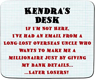 Kendra's Desk - I'm a millionaire, Later Losers! Joke Email Scam Design - Personalised Name Mouse Mat - Premium (5mm Thick)