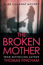 The Broken Mother (A Private Investigator Mystery Series of Crime and Suspense, Lee Callaway #6)