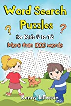 Word Search Puzzles for Kids Ages 9 to 12: More than 1000 Words and 100 Fun Puzzles Games for kids Ages From 9 to 12