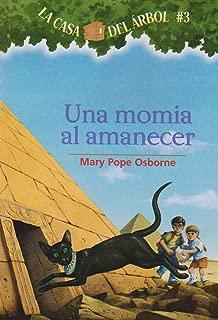 La casa del árbol # 3 Una momia al amanecer (Spanish Edition) (La Casa Del Arbol / Magic Tree House)