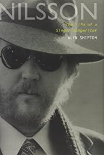 Nilsson: The Life of a Singer-Songwriter by Alyn Shipton(2013-07-18)