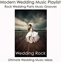 Wedding Rock: Modern Wedding Music Playlist, Rock Wedding Party Music Grooves & Ultimate Wedding Music Ideas