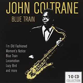 John Coltrane: Blue Train, Locomotion, Lazy Bird, ...