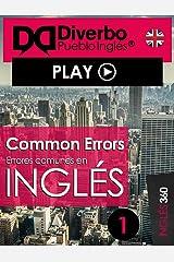 Common errors, los errores más comunes al aprender inglés: Errores comunes que se cometen al aprender inglés (Spanish Edition) Kindle Edition