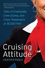 Cruising Attitude: Tales of Crashpads, Crew Drama, and Crazy Passengers at 35,000 Feet PDF