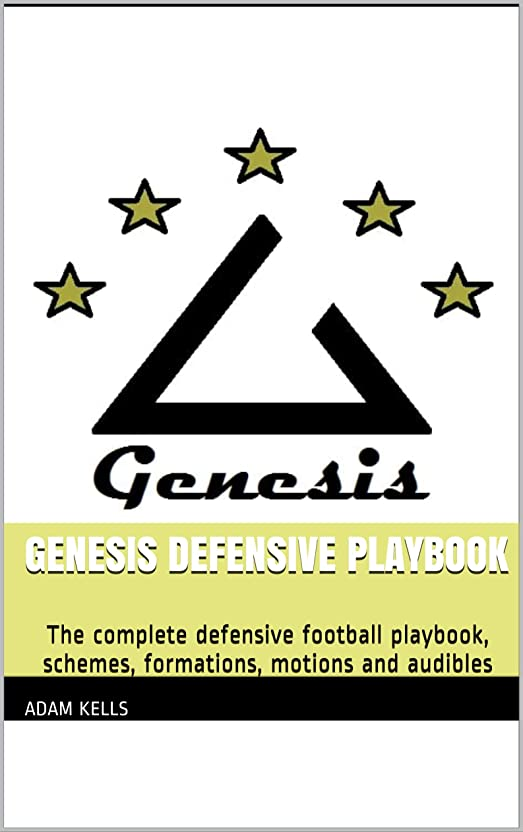 藤色メンタリティテスピアンGenesis Defensive Playbook: The complete defensive football playbook, schemes, formations, motions and audibles (English Edition)