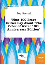 Top Secret! What 100 Brave Critics Say about the Color of Water 10th Anniversary Edition