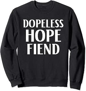 Dopeless Hope Fiend Celebrate Your Recovery Sweatshirt