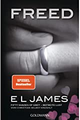 Freed - Fifty Shades of Grey. Befreite Lust von Christian selbst erzählt: Roman (Fifty Shades of Grey aus Christians Sicht erzählt 3) (German Edition) Kindle Edition