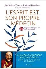 L'Esprit est son propre médecin (psychologie) Format Kindle