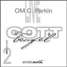 Gott + Teufel: OM C. Parkin Live 2