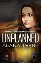 Unplanned (A Kennedy Stern Christian Suspense Novel) (Volume 1)