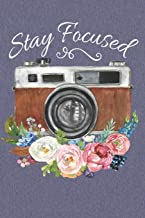 Stay Focused: Lovely Vintage Camera & Floral Notebook, Lined Journal to Write In, for Photographers, Students, Gifts