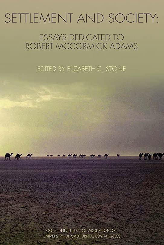 構造安心かもめSettlement and Society: Essays Dedicated to Robert McCormick Adams (Ideas, Debates, and Perspectives Book 3) (English Edition)